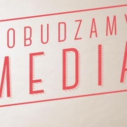 pobudzamy media
